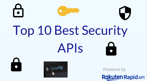 Top 10 Best Security APIs: Twilio, VirusTotal, Google Safe Browsing, and Others