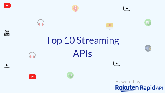 Top 10 Best Streaming APIs