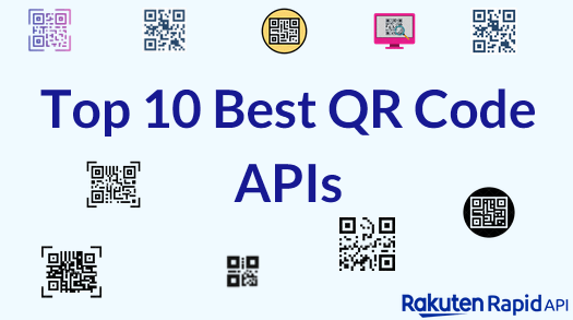 Top 10 Best QR Code APIs: QRCode API, Qrcodeutils API, Custom QR Code API, and Others