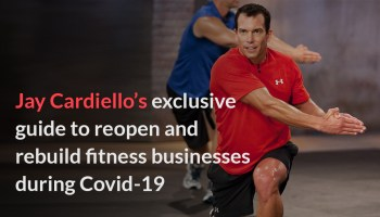 jay Cardiello's Exclusive guide to reopen and rebuild fitness centers during Covid-19