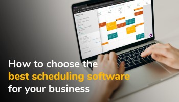 How to choose the best scheduling software for your business