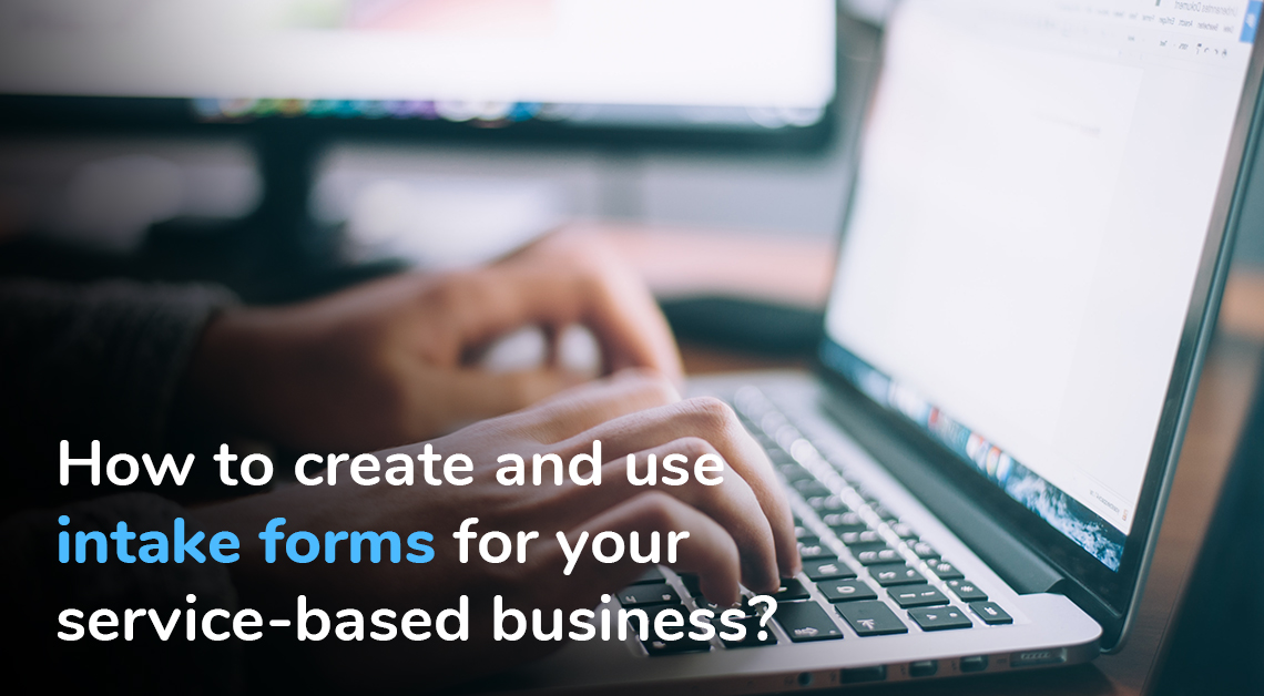 How to create and use intake forms