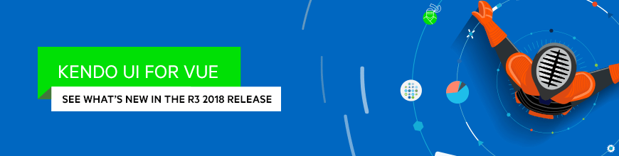 Whats New for Vue in the R3 2018 Release of Kendo UI_870x220