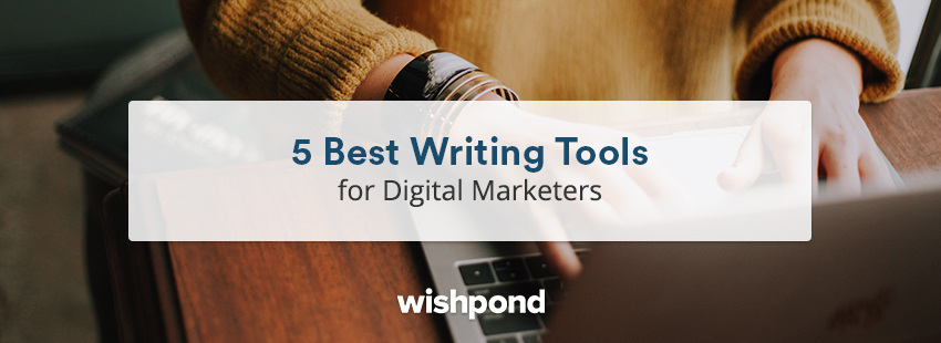 5 Best Writing Tools for Digital Marketers