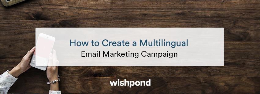How to Create a Multilingual Email Marketing Campaign
