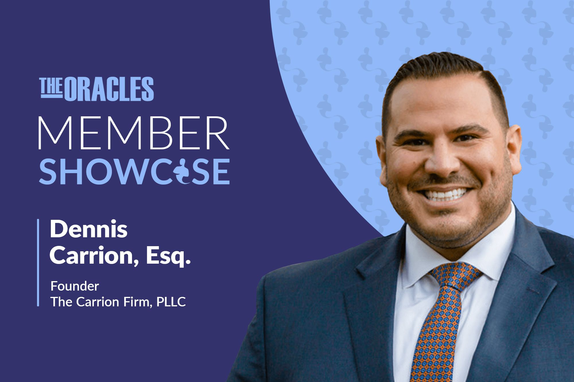 Attorney Dennis Carrion on the Art of Negotiation, Championing the Injured, and Following Your Passion