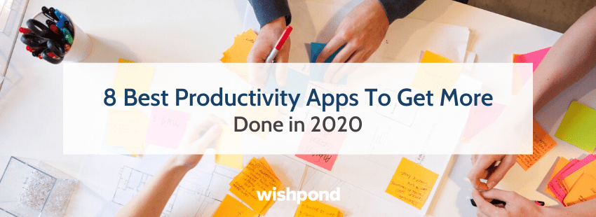 8 Best Productivity Apps To Get More Done in 2020
