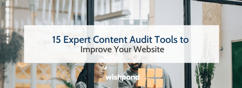 15 Expert Content Audit Tools to Improve Your Website
