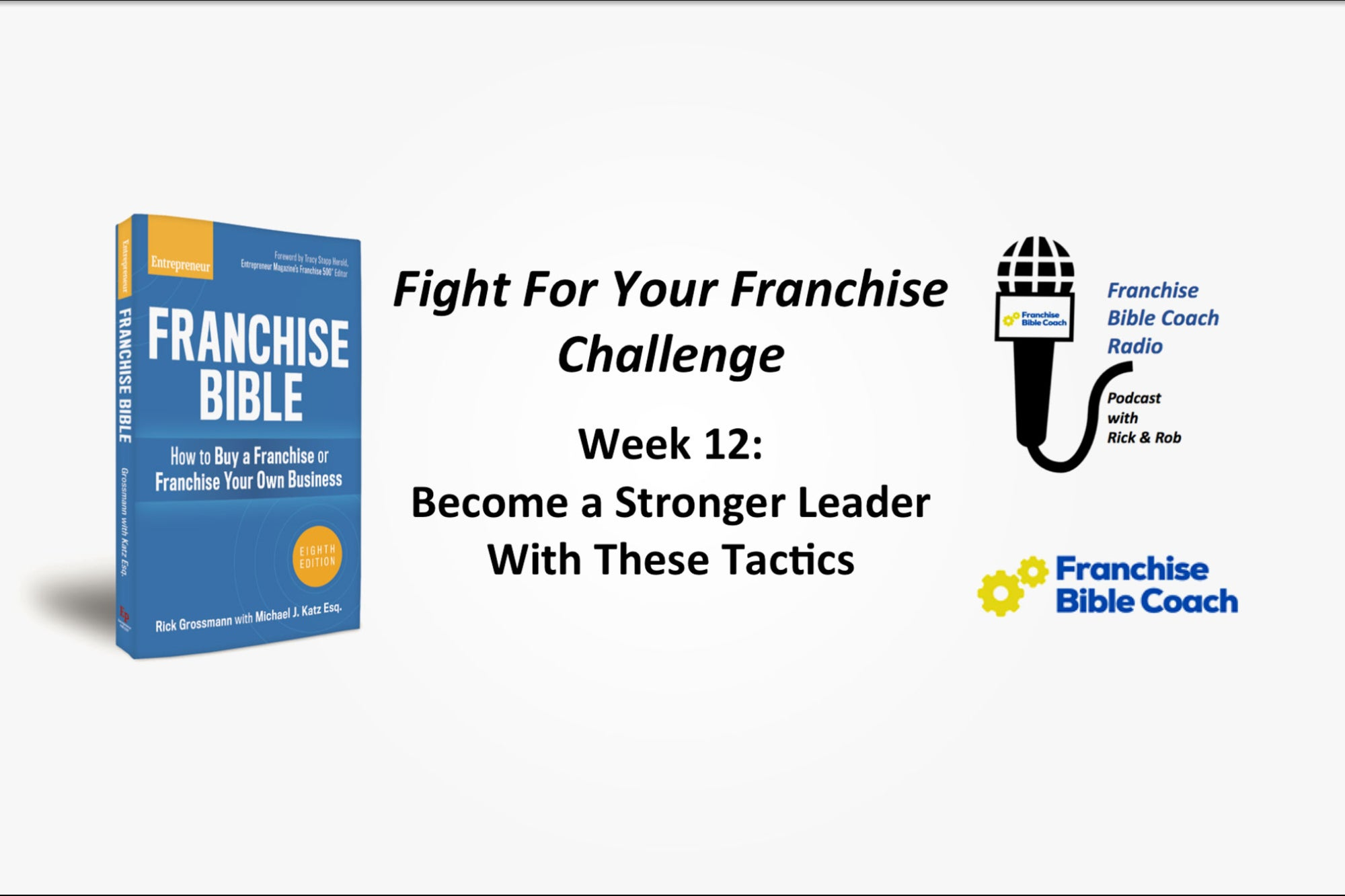 Fight for Your Franchise Challenge, Week 12: Become a Stronger Leader With These Proven Tactics