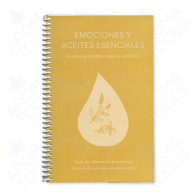 Emotions & Essential Oils: A Modern Resource for Healing, Spanish Edition