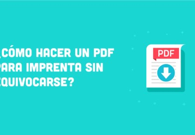 ¿Cómo hacer un PDF para imprenta sin equivocarse?