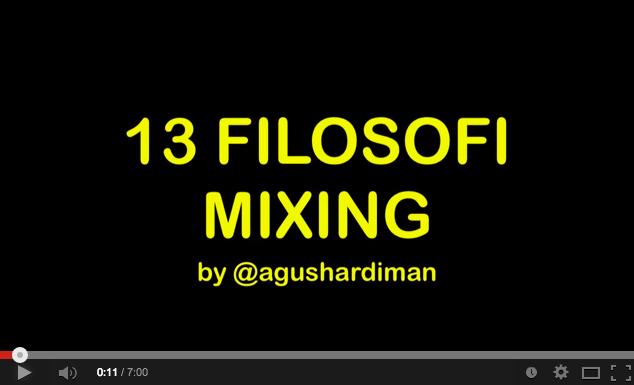 Belajar Mixing ? Tonton dulu 13 Filosofi Mixing ini !