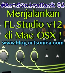 Banner ArtSonicaHack 02 FL Studio 12 pada Mac OSX