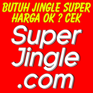 Butuh Jingle ? Kontak SuperJIngle.com !