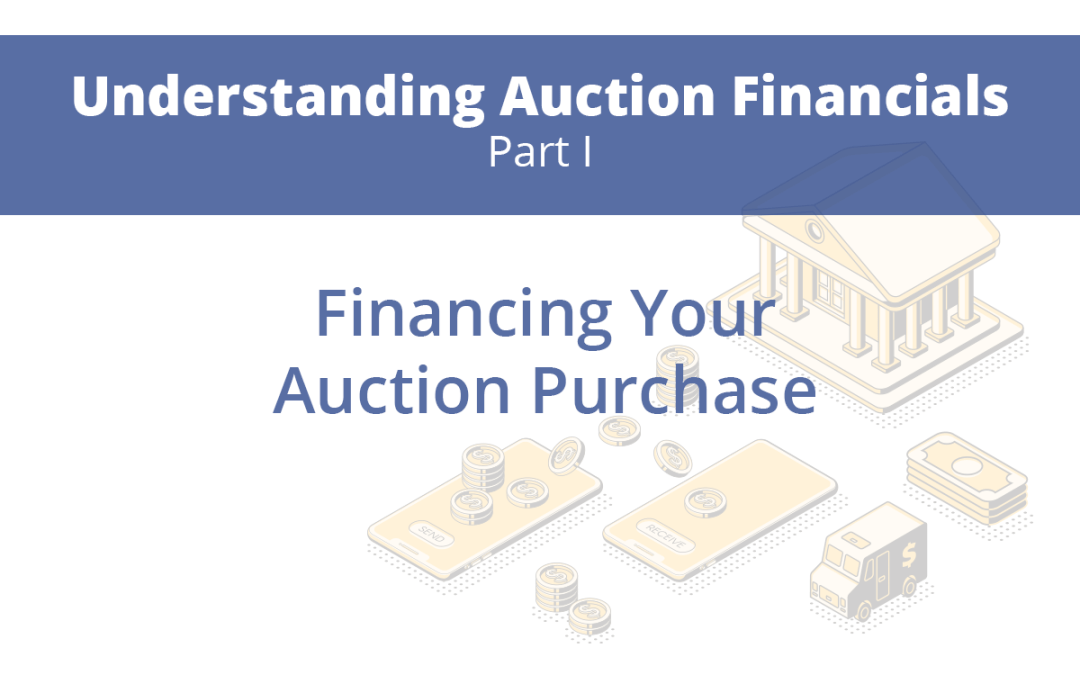 Part 1: Financing Your Auction Purchase