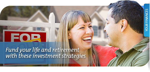 Fund your life and retirement with these investment strategies.