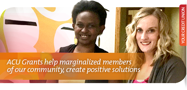 ACU Grants help marginalized members of our community, create positive solutions