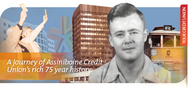 A journey of Assiniboine Credit Union's rich 75 year history