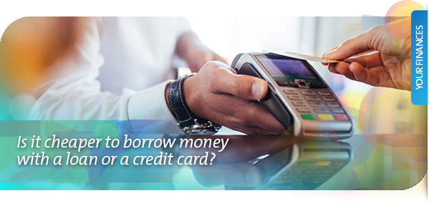 Is it cheaper to borrow money with a loan or a credit card?