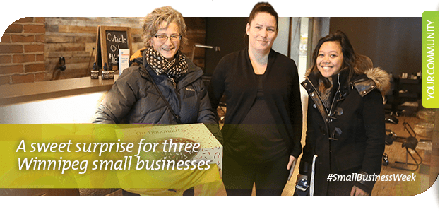Small Business Week Winnipeg - A sweet surprise for 3 small businesses