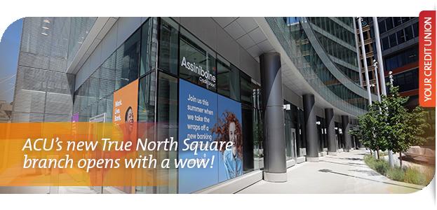 ACU's True North Square branch