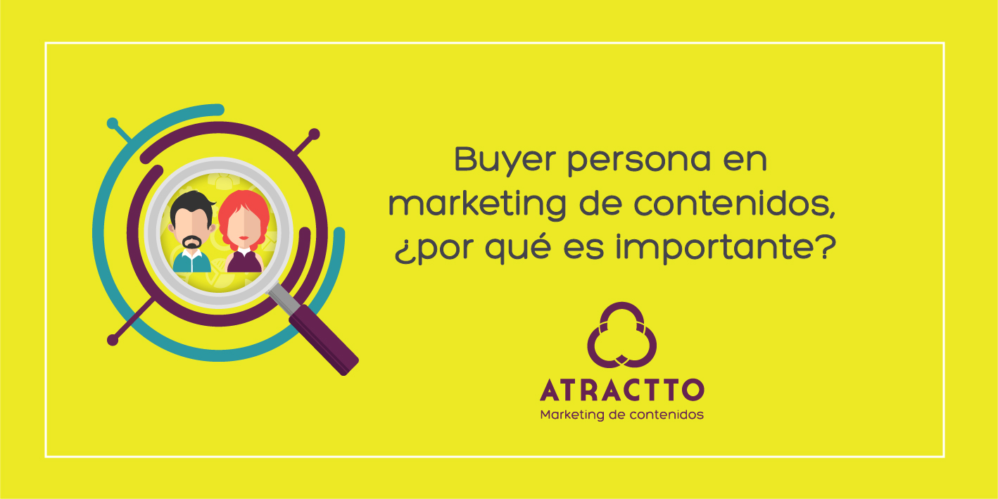 buyer persona en marketing de contenidos