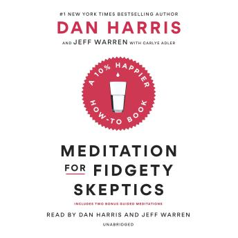 Meditation for Fidgety Skeptics.