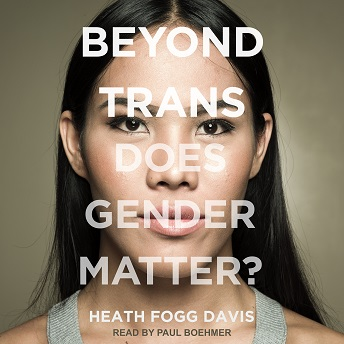Beyond Trans.