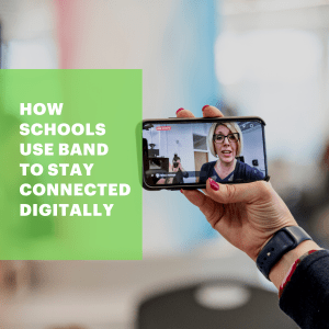 How Schools Can Use BAND to Stay Connected Digitally