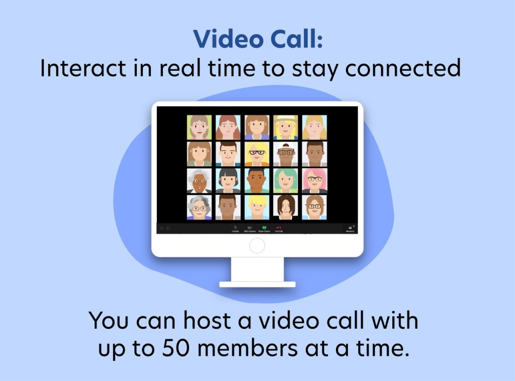 video call in real time to stay connected.