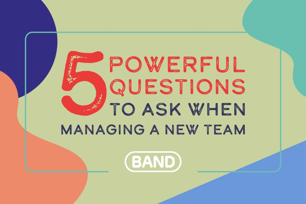 questions to ask when managing a new team