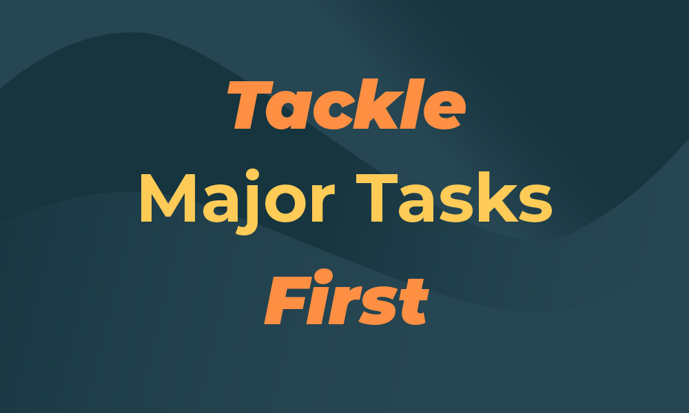 productivity means tackling major tasks first