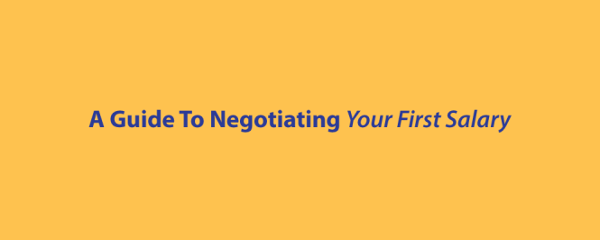 A Guide To Negotiating Your First Salary