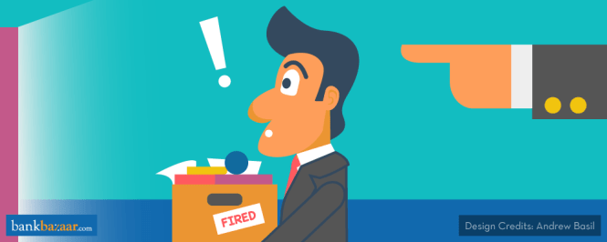 Lost Your Job? Fret Not! Follow These Steps