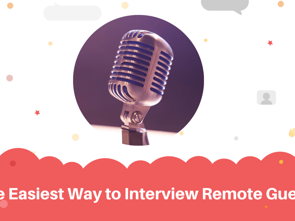 Interview Remote Guests for Podcasts