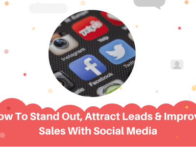 stand-out-attract-leads-improve-sales-social-media