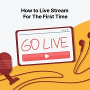 How To Live Stream For The First Time