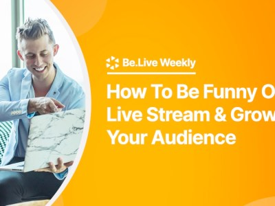 How-to-be-funny-on-live-stream-to-grow-your-audience-belive-weekly