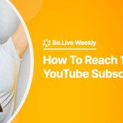How-to-reach-10000-youtube-subcribers-belive-weekly