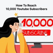 How To Get YouTube Subscribers: from 0 to 10,000