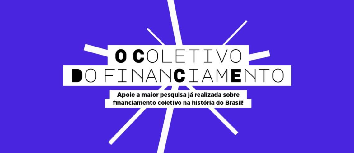 imagem com o título da pesquisa sobre crowdfunding intitulada o coletivo do financiamento