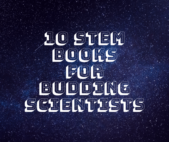 10 STEM Books For Budding Scientists.png