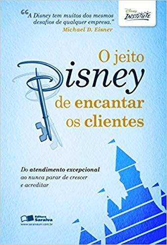 """Imagem da capa do livro """"O jeito Disney de encantar clientes"""" - Disney Institute."""