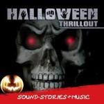 Halloween Thrillout - Grusel-CD für die Halloween-Party und schaurige Abende...