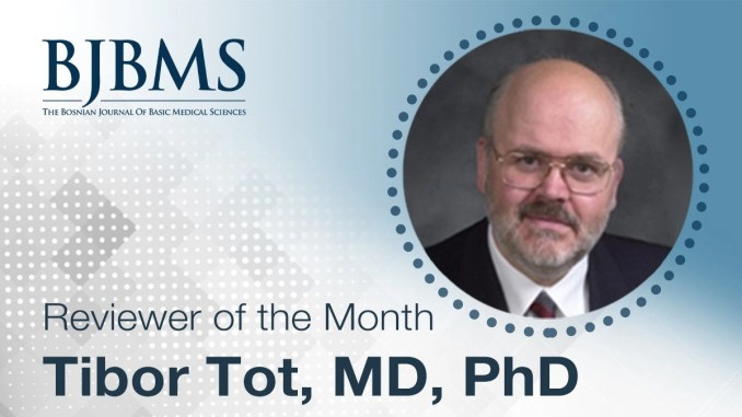 The Reviewer of the Month for April 2021: Dr. Tibor Tot