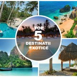 Top 5 destinatii exotice