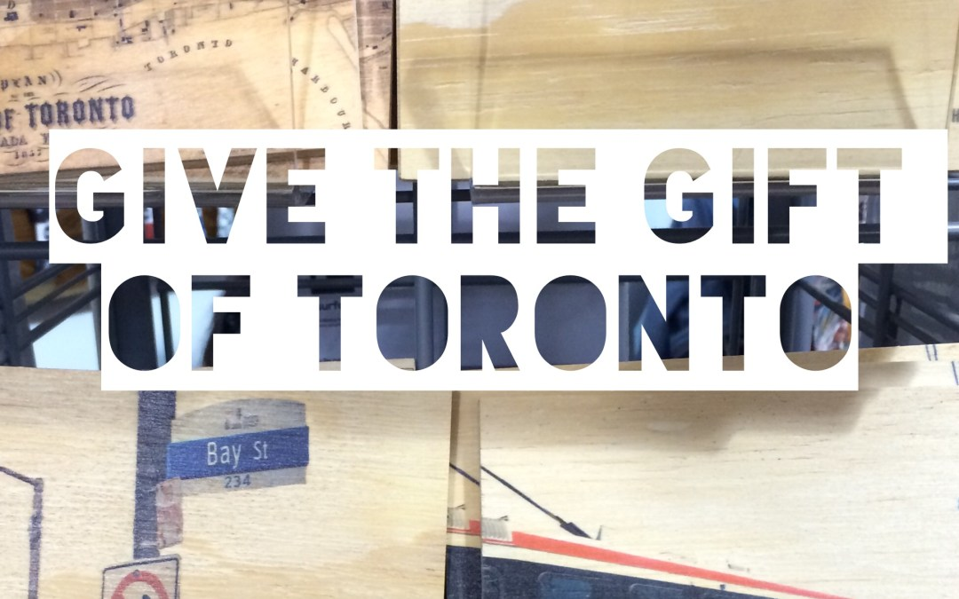 Give the Gift of Toronto