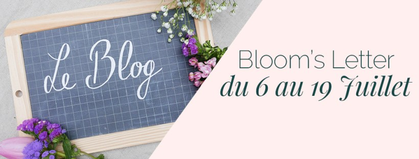 Bloom's Letter 6 au 19 Juillet 2020