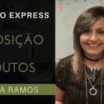 [Papo Express] Exposição de Produtos nas Lojas