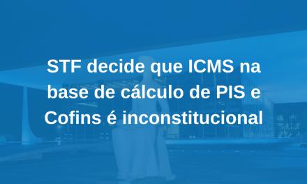 IMPORTANTE: Exclusão do ICMS da base de cálculo do PIS e da COFINS